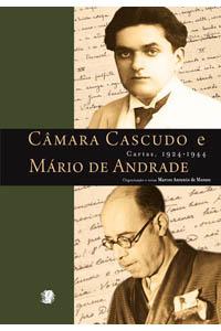Câmara Cascudo e Mário de Andrade - Cartas, 1924-1944