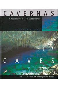 Cavernas - O fascinante Brasil subterrâneo