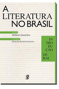 Literatura no Brasil - Volume I - Introdução Geral