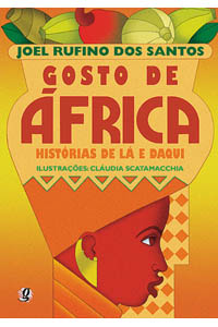 Gosto de África - Histórias de lá e daqui