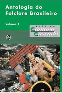 Antologia do folclore brasileiro - Volume 1