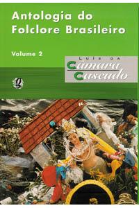 Antologia do folclore brasileiro - Volume 2
