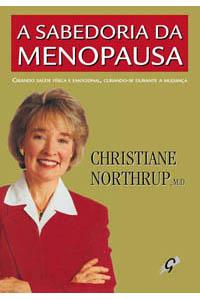A sabedoria da menopausa - Curando e criando saúde física e emocional