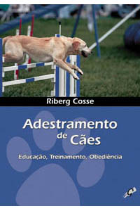 Adestramento de cães - Educação, treinamento, obediência