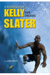 A biografia de Kelly Slater - Pipe Dreams