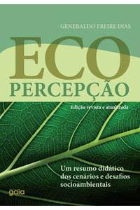 Ecopercepção - Um resumo didático dos desafios socioambientais