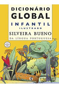 Dicionário Global Infantil Ilustrado Silveira Bueno da Língua Portuguesa