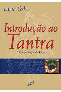 Introdução ao Tantra - A transformação do desejo