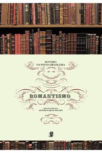 Roteiro da Poesia Brasileira - Romantismo