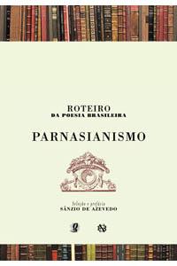 Roteiro da Poesia Brasileira - Parnasianismo