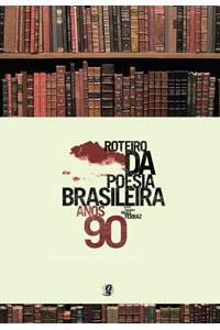 Roteiro da Poesia Brasileira - Anos 90