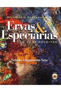 Dicionário Gastronômico - Ervas & Especiarias com suas receitas