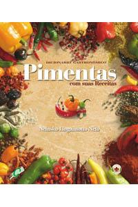 Dicionário Gastronômico - Pimentas com suas receitas