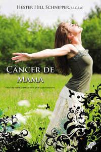 Câncer de mama - Um guia prático para a vida após o tratamento