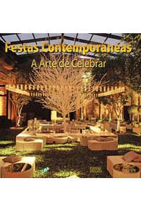 Festas contemporâneas - A arte de celebrar