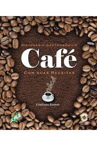 Dicionário Gastronômico - Café com suas receitas