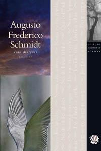 Melhores Poemas Augusto Frederico Schmidt