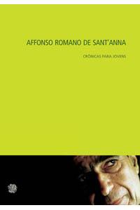 Affonso Romano de Sant Anna crônicas para jovens