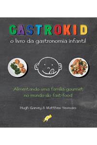 Gastrokid - O livro da gastronomia infantil