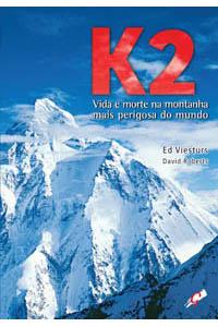 K2 - Vida e morte na montanha mais perigosa do mundo