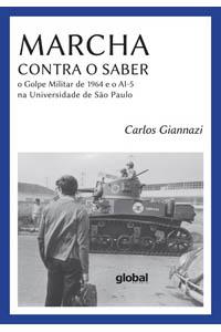 Marcha contra o saber: o Golpe Militar de 1964 e o AI-5 na Universidade de São Paulo