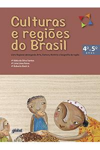 Culturas e regiões do Brasil - 4º e 5º anos - Livro do aluno