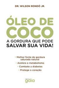Óleo de coco - A gordura que pode salvar sua vida!