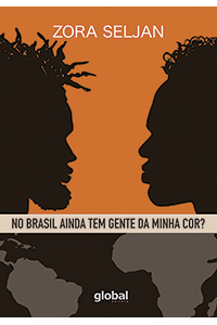 No Brasil ainda tem gente da minha cor?