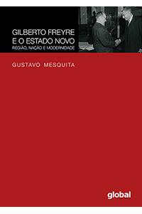 Gilberto Freyre e o Estado Novo