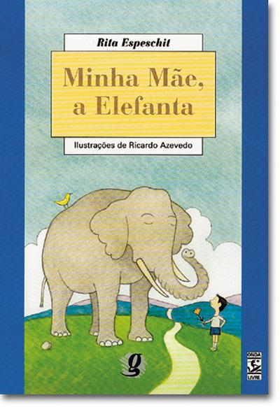 Minha mãe, a Elefanta