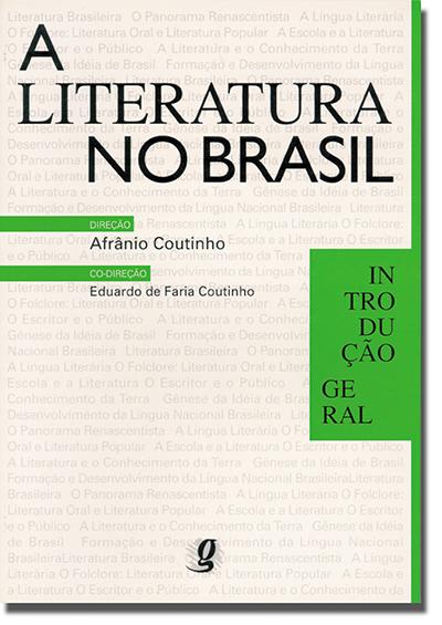 A Literatura no Brasil - Volume I - Introdução Geral