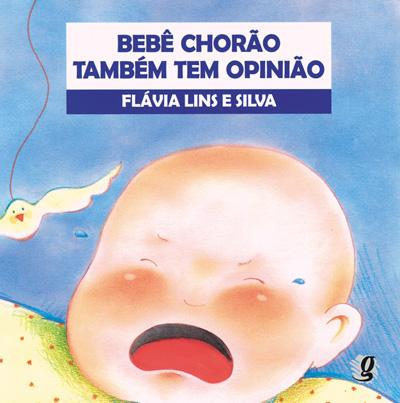 Bebê chorão também tem opinião
