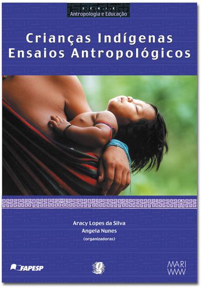 Crianças indígenas - Ensaios antropológicos