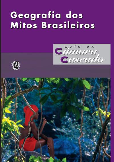 Geografia dos mitos brasileiros