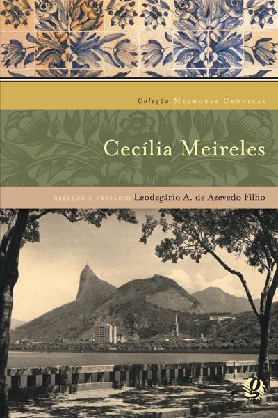 Melhores crônicas Cecília Meireles