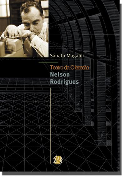 Teatro da obsessão - Nelson Rodrigues