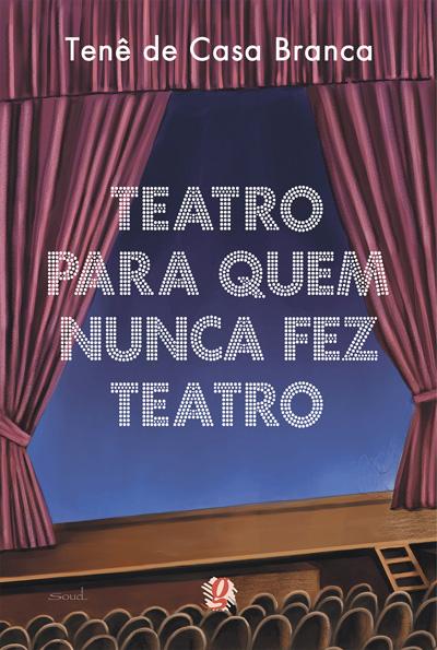 Teatro para quem nunca fez teatro