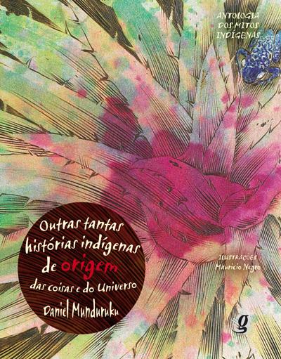Outras tantas histórias indígenas de origem das coisas e do Universo
