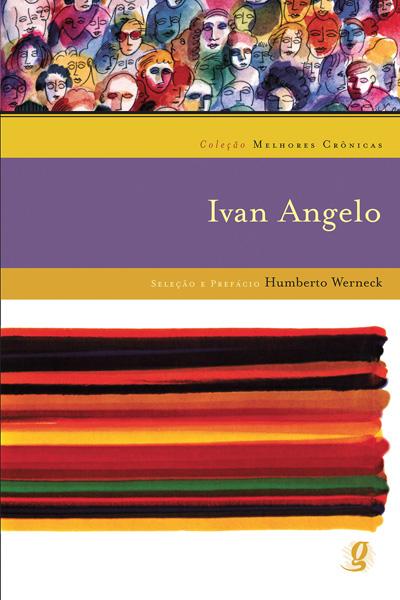 Melhores crônicas Ivan Angelo