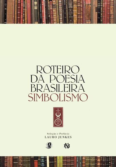 Roteiro da Poesia Brasileira - Simbolismo