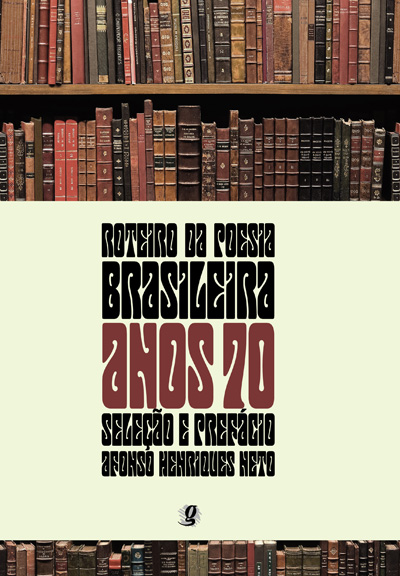 Roteiro da Poesia Brasileira - Anos 70