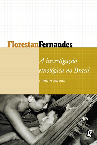 A investigação etnológica no Brasil e outros ensaios