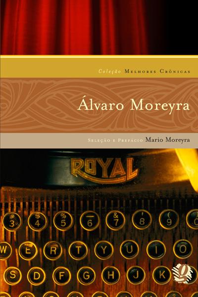 Melhores crônicas Álvaro Moreyra