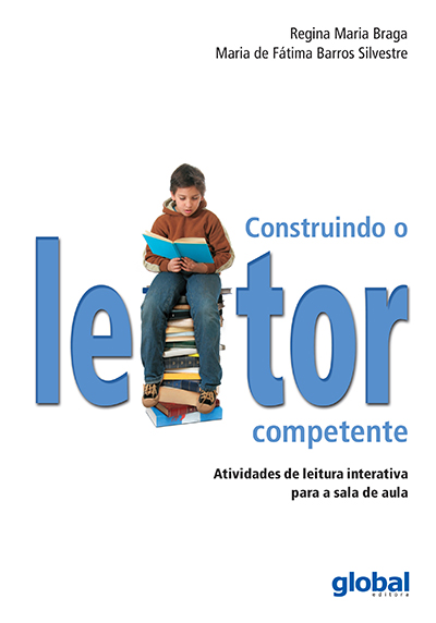 Construindo o leitor competente - Atividades de leitura interativa para a sala de aula