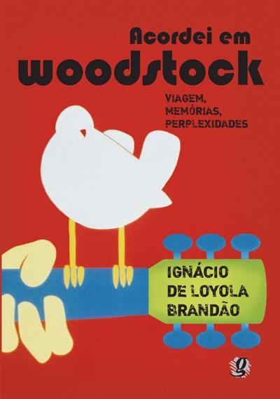 Acordei em Woodstock - Viagem, memórias, perplexidades