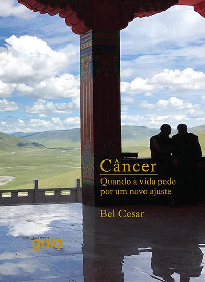 Câncer - Quando a vida pede um novo ajuste