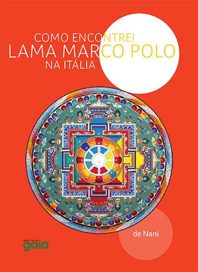 Como encontrei Lama Marco Polo na Itália