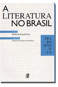 A Literatura no Brasil - Volume III - Era romântica