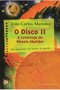 O disco II - A catástrofe do planeta ebulidor