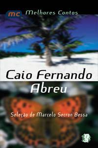 Melhores contos Caio Fernando Abreu